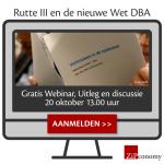 Rutte III en de nieuwe Wet DBA.  Uitleg en discussie. 20 okt.